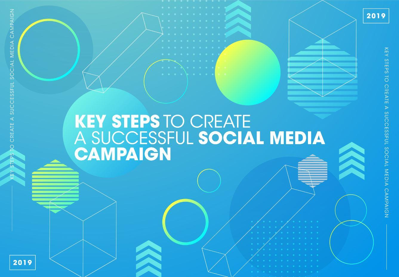 KEY STEPS TO CREATE A SUCCESSFUL SOCIAL MEDIA CAMPAIGN - News