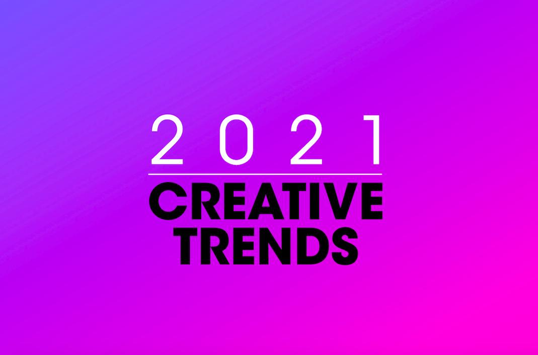 2021 Creative Trends - News