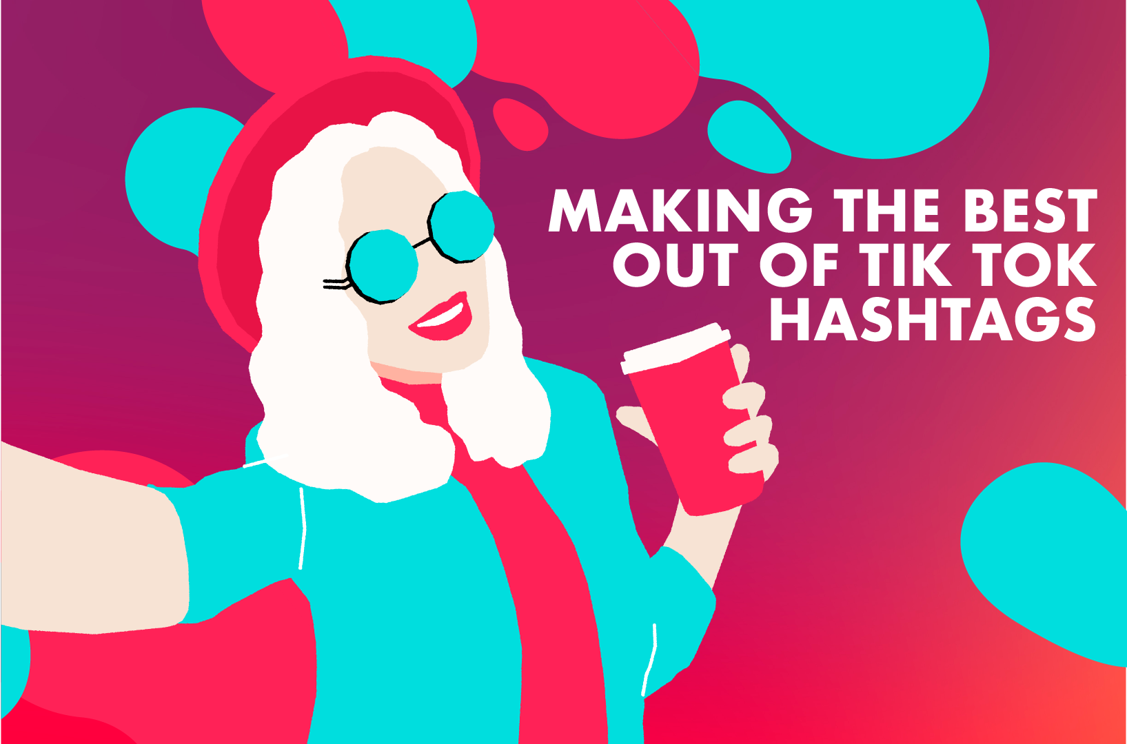 MAKING THE BEST OUT OF TIKTOK HASHTAGS - News